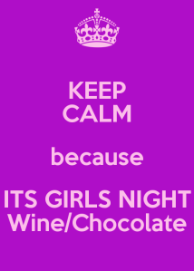 keep-calm-because-its-girls-night-wine-chocolate